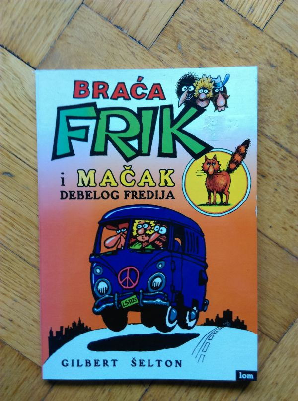 Braća Frik i mačak debelog Fredija - Gilbert Shelton