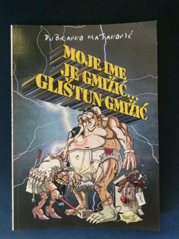 MATAKOVIĆ - Moje ime je Gmižić