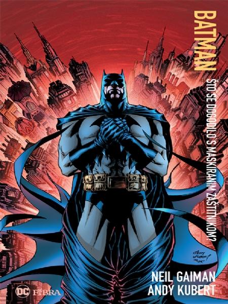 BATMAN - Što se dogodilo s maskiranim zaštitnikom? (Strip album HC)